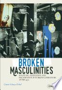 Broken Masculinities