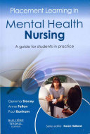 Placement Learning in Mental Health Nursing,A guide for students in practice,1
