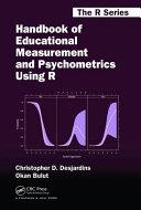 Handbook of Educational Measurement and Psychometrics Using R