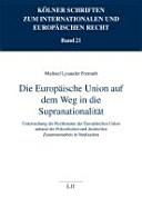 Die Europäische Union auf dem Weg in die Supranationalität