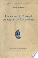 Études sur le Portugal au temps de l'humanisme