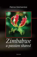 Zimbabwe  a Passion Shared