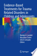 Evidence Based Treatments For Trauma Related Disorders In Children And Adolescents