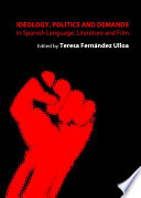 Ideology Politics And Demands In Spanish Language Literature And Film
