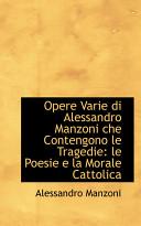 Opere Varie Di Alessandro Manzoni Che Contengono Le Tragedie