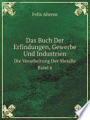 Das Buch Der Erfindungen, Gewerbe Und Industrien