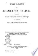 Nuovi elementi di grammatica italiana compilati sulle opere dei migliori filologi dal professore sac  Pasquale Giuseppe Piazza