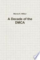 A Decade Of The DMCA : time, many cases emerged. background information...