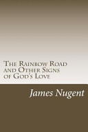 The Rainbow Road and Other Signs of God s Love
