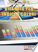 Bilancio per Indici a Colori  Guida per Capire e Imparare l Analisi di Bilancio per Indici con il Metodo a Colori A B C   Ebook Italiano   Anteprima Gratis