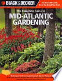 Black & Decker The Complete Guide to Mid-Atlantic Gardening To Intermediate Gardener Includes Plant
