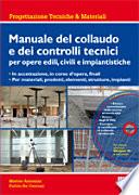 Manuale del collaudo e dei controlli tecnici per opere edili  civili e impiantistiche  Con CD ROM