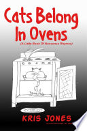 Cats Belong in Ovens  a Little Book of Nonsense Rhymes
