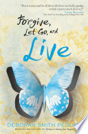 Forgive Let Go And Live
