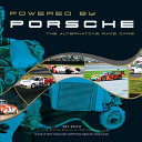 Powered by Porsche - the alternative race cars Book Cover
