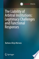 The Liability of Arbitral Institutions  Legitimacy Challenges and Functional Responses