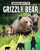 Bringing Back the Grizzly Bear