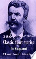 Maupassant's 180 Short Stories