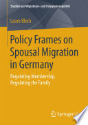 Policy Frames on Spousal Migration in Germany