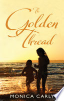 The Golden Thread : and the best of friends. claudia,...