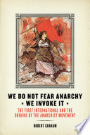 We Do Not Fear Anarchy We Invoke It