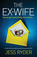 The Ex-Wife: A Nail Biting Gripping Psychological Thriller Pdf/ePub eBook