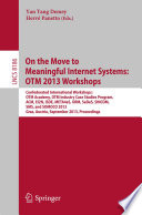On The Move To Meaningful Internet Systems Otm 2013 Workshops