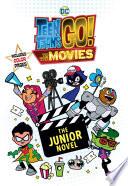 Teen Titans Go Tm To The Movies The Junior Novel