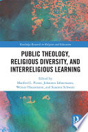 Public Theology  Religious Diversity  and Interreligious Learning