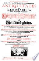 Antiquitates Et Memorabilia Nordgauiae Veteris Oder: Nordgauische Alterthümer und Merckwürdigkeiten