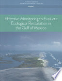 Effective Monitoring To Evaluate Ecological Restoration In The Gulf Of Mexico