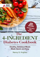 The 4 Ingredient Diabetes Cookbook Special Edition Healthy Delicious Meals Made Quick And Easy