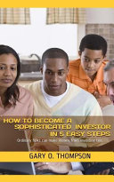 How to Become a Sophisticated Investor in 5 Easy Steps