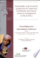 Sustainable Crop - Livestock Production for Improved Livelihoods and Natural Resource Management in West Africa