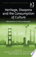 Heritage  Diaspora and the Consumption of Culture