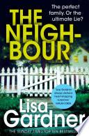 The Neighbour (Detective D.D. Warren 3) by Lisa Gardner
