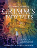 An Illustrated Treasury of Grimm s Fairy Tales