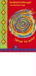 Tänze im Kreis. 3 : Buch. Tanzbeschreibungen