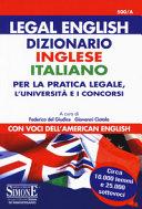 Legal english  Dizionario inglese italiano per la pratica legale  l Universit   e i concorsi  Con voci dell american english
