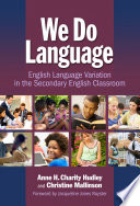 We Do Language  English Variation in the Secondary English Classroom