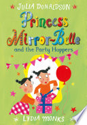 Princess Mirror Belle And The Party Hoppers
