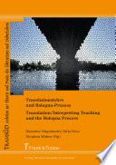 Translationslehre und Bologna-Prozess: Unterwegs zwischen Einheit und Vielfalt // Translation/Interpreting Teaching and the Bologna Process: Pathways between Unity and Diversity