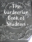 The Gardnerian Book Of Shadows : in one sense, this is the...