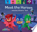 Meet the Heroes       and the Villains  Too  Book PDF
