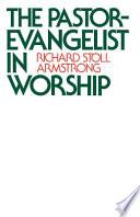 Ebook The Pastor-evangelist in Worship Epub N.A Apps Read Mobile