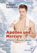 APOLLON und Mercury  Wahre Tr  ume leben