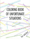 Coloring Book of Unfortunate Situations  for Adults