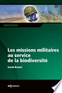 Les Missions Militaires Au Service De La Biodiversité par Sarah Brunel