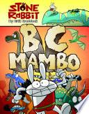 Stone Rabbit #1: BC Mambo