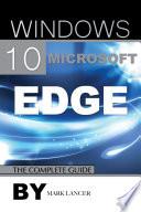 Windows 10 Microsoft Edge  The Complete Guide